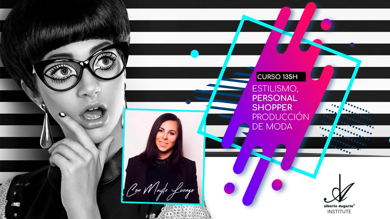 207580e19 Alberto Dugarte Institute te presenta el curso definitivo de Personal  Shopper y Producción de Moda. Un completísimo curso de 135H donde, sin  experiencia ...